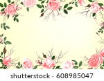 greeting card with roses ... | Shutterstock .eps vector #608985047