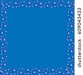 water drops frame on a blue... | Shutterstock . vector #609043433
