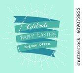 happy easter lettering egg... | Shutterstock .eps vector #609073823
