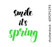 smile it s spring. brush hand... | Shutterstock .eps vector #609291293