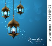 ramadan kareem arabic... | Shutterstock .eps vector #609345473