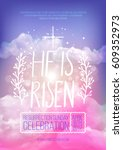 he is risen  vector easter... | Shutterstock .eps vector #609352973