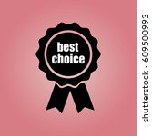 award icon with best choice | Shutterstock .eps vector #609500993