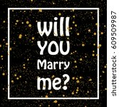 will you marry me  quote on... | Shutterstock . vector #609509987