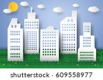 green city   eco world   paper... | Shutterstock .eps vector #609558977