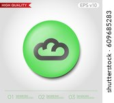 cloud icon. button with cloud... | Shutterstock .eps vector #609685283