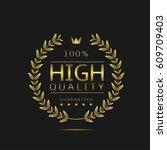 high quality label. golden... | Shutterstock .eps vector #609709403