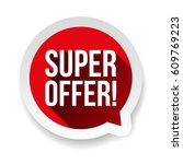 super offer sticker speech... | Shutterstock .eps vector #609769223