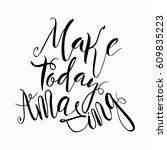 make today amazing... | Shutterstock .eps vector #609835223