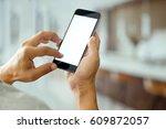 closeup men using smartphone... | Shutterstock . vector #609872057