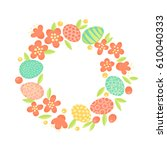 easter wreath of flowers and...   Shutterstock .eps vector #610040333