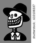 skeleton man smiling with hat | Shutterstock .eps vector #610108337