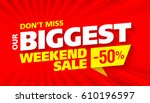 biggest weekend sale bright... | Shutterstock .eps vector #610196597