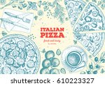pizza top view frame. italian... | Shutterstock .eps vector #610223327