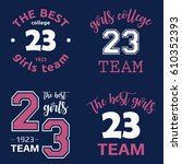 the best girls team college... | Shutterstock .eps vector #610352393