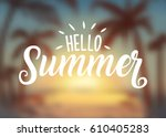 hello summer sunset blur... | Shutterstock .eps vector #610405283