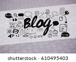digital composite of blog text... | Shutterstock . vector #610495403