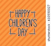 happy children day | Shutterstock .eps vector #610550327