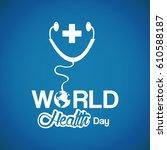 world health day | Shutterstock .eps vector #610588187