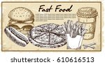 fast food set. hand drawn...   Shutterstock .eps vector #610616513