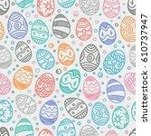 happy easter seamless... | Shutterstock .eps vector #610737947