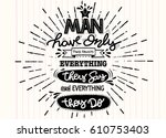 man have only two faults . hand ... | Shutterstock .eps vector #610753403