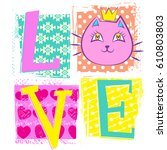 love. cute print for girls with ... | Shutterstock .eps vector #610803803