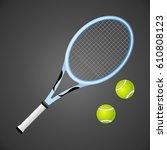 vecctor tennis racket and balls ... | Shutterstock .eps vector #610808123