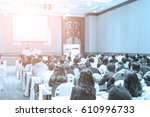 speakers on the stage with rear ... | Shutterstock . vector #610996733