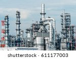 oil and gas industry refinery... | Shutterstock . vector #611177003