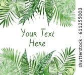 watercolor exotic leaves frame | Shutterstock . vector #611255003