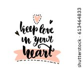keep love in your heart hand... | Shutterstock .eps vector #613464833