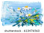 oil painting daisies flowers ... | Shutterstock . vector #613476563