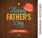 happy father's day greeting... | Shutterstock .eps vector #613711643