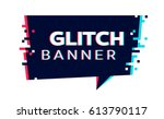 vector glitch banner with text... | Shutterstock .eps vector #613790117