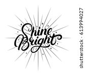 shine bright hand written... | Shutterstock .eps vector #613994027