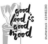 good food is good mood. hand... | Shutterstock .eps vector #614482283