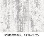 wooden planks overlay texture... | Shutterstock .eps vector #614607797