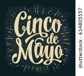 cinco de mayo lettering. vector ... | Shutterstock .eps vector #614805557