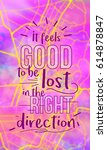 it feels good to be lost in... | Shutterstock . vector #614878847