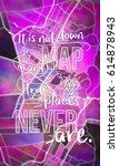 it is not down in any map  true ... | Shutterstock . vector #614878943