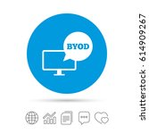 byod sign icon. bring your own... | Shutterstock .eps vector #614909267