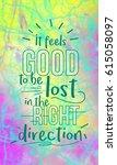 it feels good to be lost in... | Shutterstock . vector #615058097