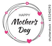 happy mothers day hand drawn... | Shutterstock .eps vector #615240293