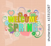 welcome spring holiday card | Shutterstock . vector #615315287