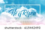 Stock vector easter typographical banner he is risen summer cloud sky background 615442493
