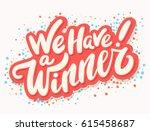 we have a winner  vector banner. | Shutterstock .eps vector #615458687