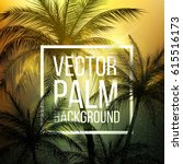 palm trees.vintage toned palm... | Shutterstock .eps vector #615516173
