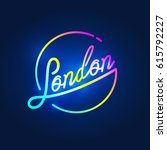 london neon sign glowing on... | Shutterstock .eps vector #615792227