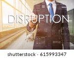 businessman wrote disruption on ... | Shutterstock . vector #615993347